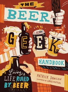 The Beer Geek Handbook - Living a Life Ruled by Beer