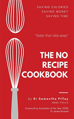 The No Recipe Cookbook by Dr. Samantha Pillay